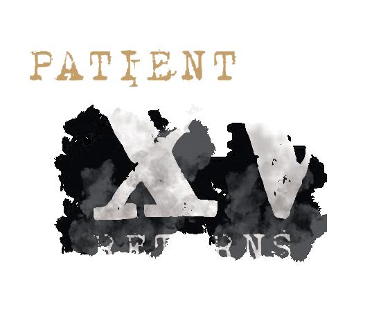 Patient XV RETURNS